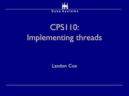 CPS110: Implementing threads Landon Cox. Recap and looking ahead Hardware OS Applications Where we've been Where we're going.