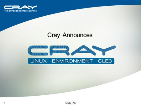 1 Cray Inc. 11/28/2015 Cray Inc Slide 2 Cray 2004-2010 Cray Adaptive Supercomputing Vision Cray moves to Linux-base OS Cray Introduces CX1 Cray moves.