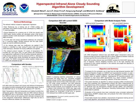 Hyperspectral Infrared Alone Cloudy Sounding Algorithm Development Objective and Summary To prepare for the synergistic use of data from the high-temporal.