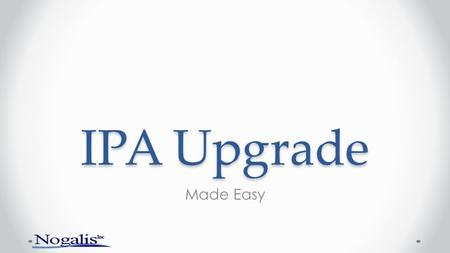 IPA Upgrade Made Easy.