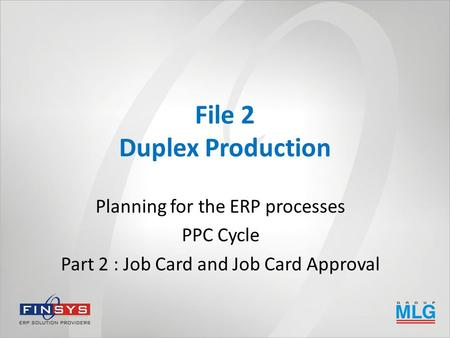 File 2 Duplex Production Planning for the ERP processes PPC Cycle Part 2 : Job Card and Job Card Approval.