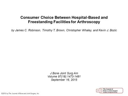 Consumer Choice Between Hospital-Based and Freestanding Facilities for Arthroscopy by James C. Robinson, Timothy T. Brown, Christopher Whaley, and Kevin.