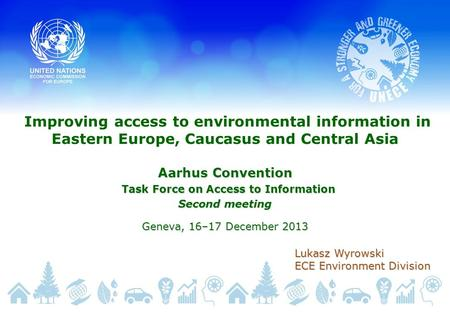 Improving access to environmental information in Eastern Europe, Caucasus and Central Asia Aarhus Convention Task Force on Access to Information Task Force.