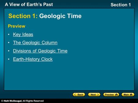 A View of Earth's Past Section 1 Section 1: Geologic Time Preview Key Ideas The Geologic Column Divisions of Geologic Time Earth-History Clock.