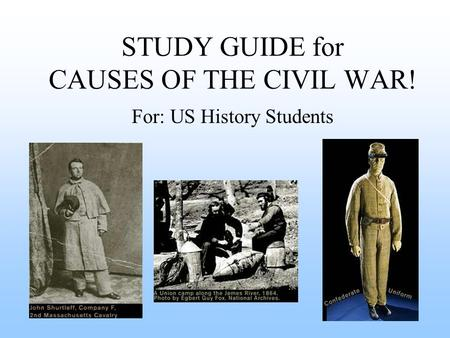 STUDY GUIDE for CAUSES OF THE CIVIL WAR! For: US History Students.