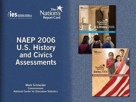 1. 2 Overview of the 2006 NAEP Assessments Administered in January–March 2006 National results for grades 4, 8, and 12 Results by scale scores and achievement.