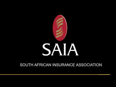 Titel hier presented by John Doe Date here SOUTH AFRICAN INSURANCE ASSOCIATION.