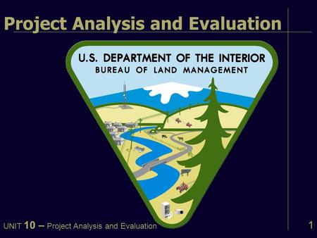 1 Project Analysis and Evaluation UNIT 10 – Project Analysis and Evaluation.