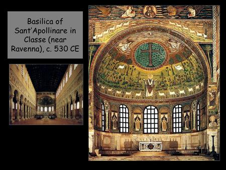 Basilica of Sant'Apollinare in Classe (near Ravenna), c. 530 CE.