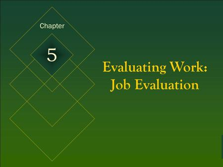 McGraw-Hill/Irwin © 2005 The McGraw-Hill Companies, Inc. All rights reserved. 5-1 Evaluating Work: Job Evaluation Chapter 5.