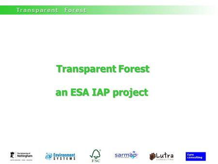 Space for Med Eyre consulting Transparent Forest Transparent Forest Transparent Forest an ESA IAP project.