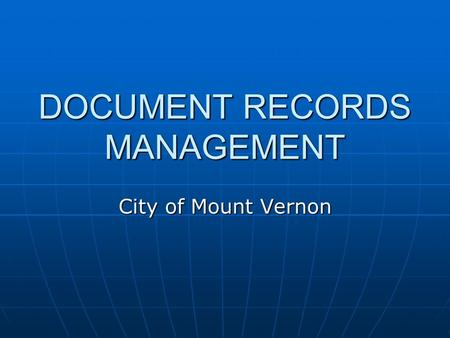 DOCUMENT RECORDS MANAGEMENT City of Mount Vernon.