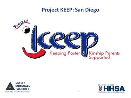 "Project KEEP: San Diego 1. Evidenced Based Practice  Best Research Evidence  Best Clinical Experience  Consistent with Family/Client Values  ""The."