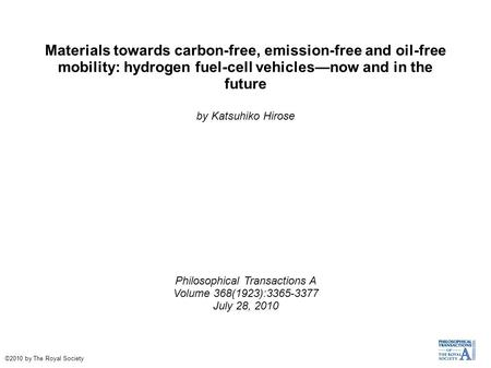Materials towards carbon-free, emission-free and oil-free mobility: hydrogen fuel-cell vehicles—now and in the future by Katsuhiko Hirose Philosophical.