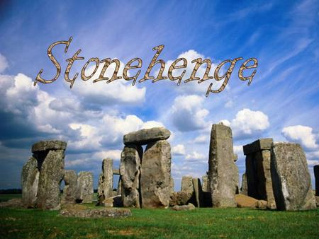 What was Stonehenge? The Stonehenge is one of the Europe's biggest stone circles. It is nearly 5000 years old. It is a mystical place. It is in England,