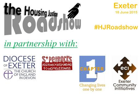 Exeter 18 June 2015 in partnership with: #HJRoadshow.