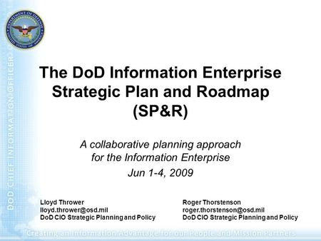 The DoD Information Enterprise Strategic Plan and Roadmap (SP&R)