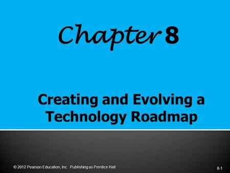 Chapter 8 8-1 © 2012 Pearson Education, Inc. Publishing as Prentice Hall.