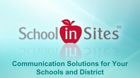 Communication Solutions for Your Schools and District.