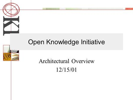 Open Knowledge Initiative Architectural Overview 12/15/01.