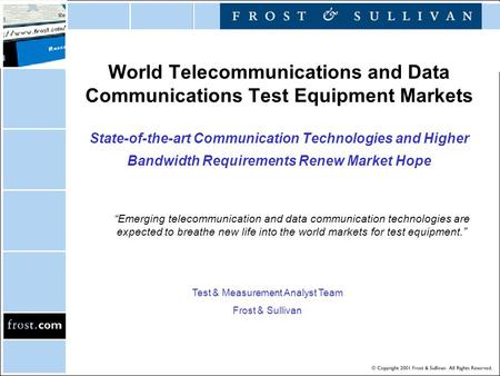 World Telecommunications and Data Communications Test Equipment Markets State-of-the-art Communication Technologies and Higher Bandwidth Requirements Renew.