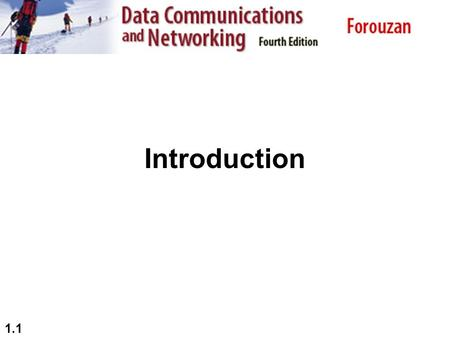 1.1 Introduction. 1.2 1-1 DATA COMMUNICATIONS The term telecommunication means communication at a distance. The word data refers to information presented.