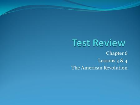 Chapter 6 Lessons 3 & 4 The American Revolution. Round 1 Match each term with its description 1. Native Americans 2. Mohawk 3. Joseph Brant 4. Henry Hamilton.