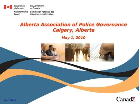 1 Alberta Association of Police Governance Calgary, Alberta May 1, 2010 Rev. 10.04.28.