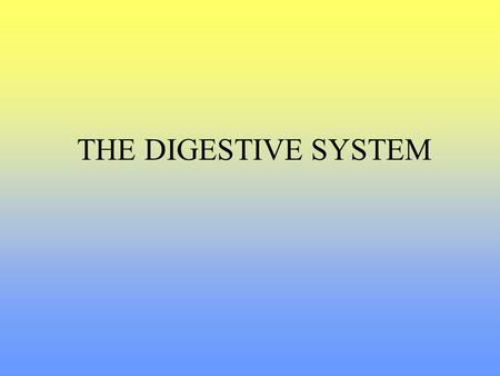 THE DIGESTIVE SYSTEM. The Digestive System Function Parts How the parts work together.
