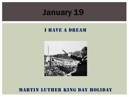 I Have a Dream Martin Luther King Day Holiday January 19.