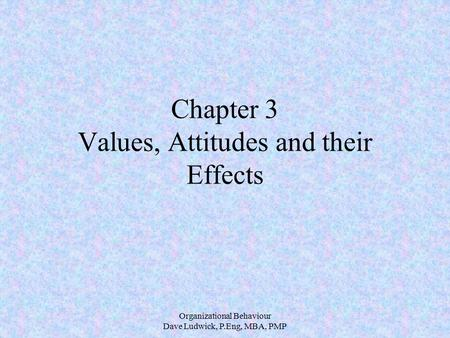 Organisational Behaviour- Attitudes & Value Essay Sample