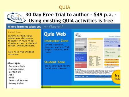 QUIA 30 Day Free Trial to author – $49 p.a. - Using existing QUIA activities is free.