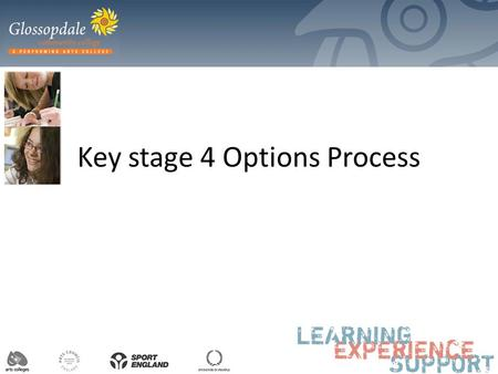 Key stage 4 Options Process. Key stage 4 What is the difference? students study subjects in more depth they must choose some and stop studying others.
