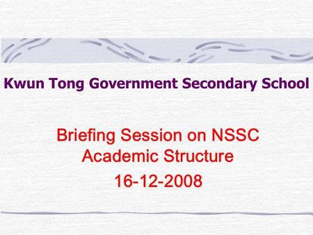 Kwun Tong Government Secondary School Briefing Session on NSSC Academic Structure 16-12-2008.