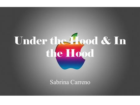 Under the Hood & In the Hood Sabrina Carreno. Places to Save: Burn to a CD Floppy Disk File (Student if at school) Flash Drive Email the information to.