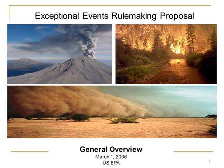 1 Exceptional Events Rulemaking Proposal General Overview March 1, 2006 US EPA.