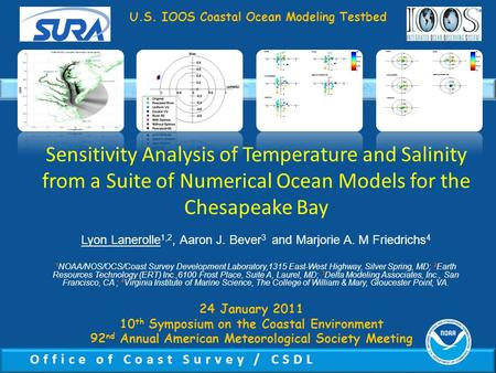 Office of Coast Survey / CSDL Sensitivity Analysis of Temperature and Salinity from a Suite of Numerical Ocean Models for the Chesapeake Bay Lyon Lanerolle.