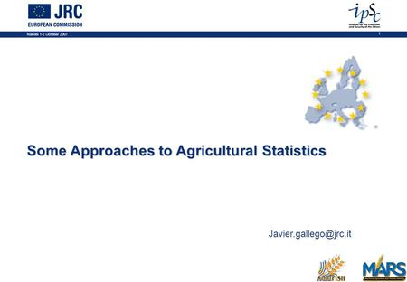 Nairobi 1-2 October 2007 1 Some Approaches to Agricultural Statistics NOTES 1. PLACE, DATE AND EVENT NAME 1.1. Access the slide-set.
