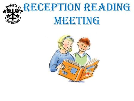 Reception Reading Meeting. We aim to cover:  Reading  Parental involvement  Phonics.