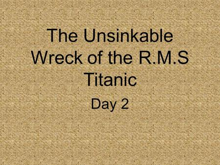 The Unsinkable Wreck of the R.M.S Titanic Day 2. Concept Talk How does technology help adventurers reach new places?