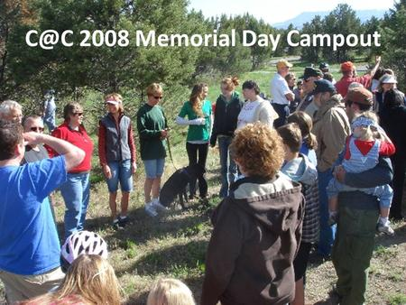 2008 Memorial Day Campout. It's just a thought?