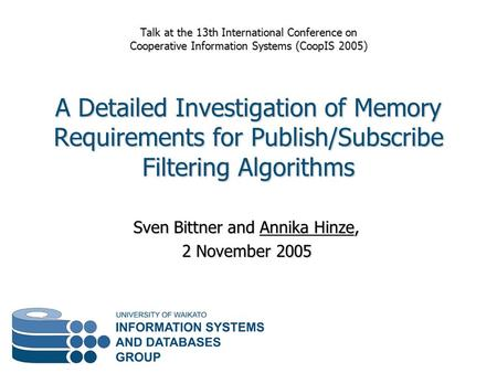 Sven Bittner and Annika Hinze, 2 November 2005 Talk at the 13th International Conference on Cooperative Information Systems (CoopIS 2005) A Detailed Investigation.
