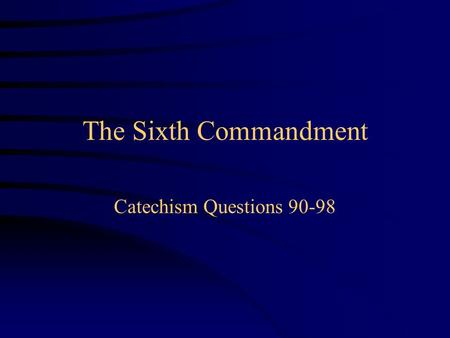 The Sixth Commandment Catechism Questions 90-98. What do the picture and the movie rating tell you about this film?