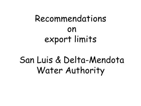 Recommendations on export limits San Luis & Delta-Mendota Water Authority.