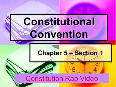 Constitutional Convention Chapter 5 – Section 1 Constitution Rap Video.