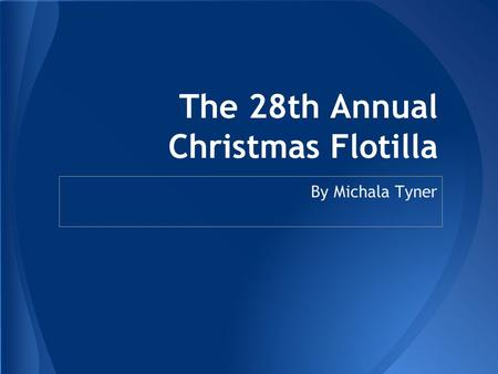 The 28th Annual Christmas Flotilla By Michala Tyner.