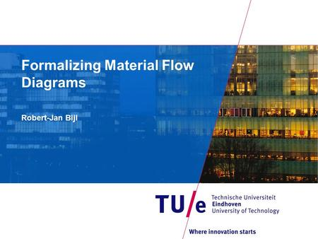Formalizing Material Flow Diagrams Robert-Jan Bijl.