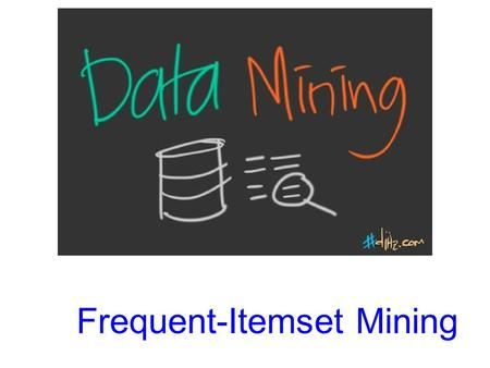 Frequent-Itemset Mining. Market-Basket Model A large set of items, e.g., things sold in a supermarket. A large set of baskets, each of which is a small.
