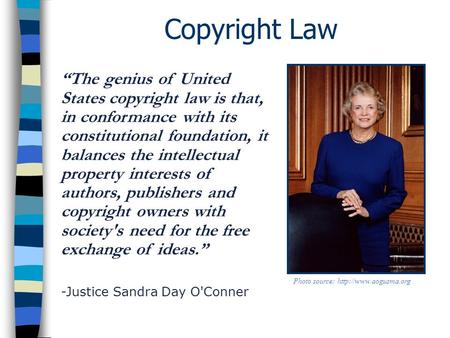 "Copyright Law ""The genius of United States copyright law is that, in conformance with its constitutional foundation, it balances the intellectual property."