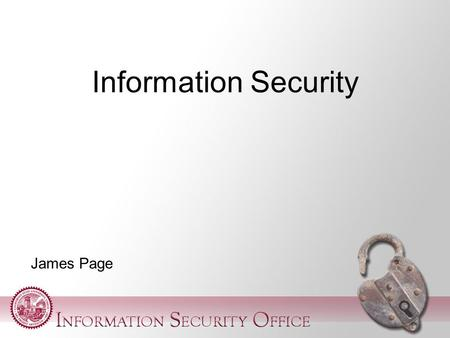 James Page Information Security. Levels of Data  Level 3  Publicly available data  Level 2  University Sensitive data  Student Records  Employee.